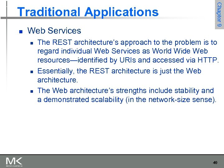 n Web Services n n n Chapter 9 Traditional Applications The REST architecture's approach