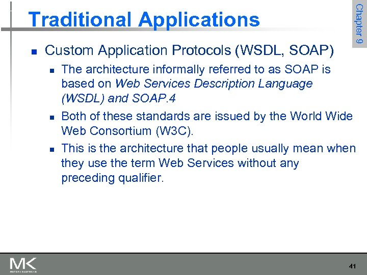 n Custom Application Protocols (WSDL, SOAP) n n n Chapter 9 Traditional Applications The