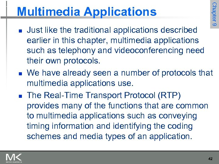 n n n Chapter 9 Multimedia Applications Just like the traditional applications described earlier