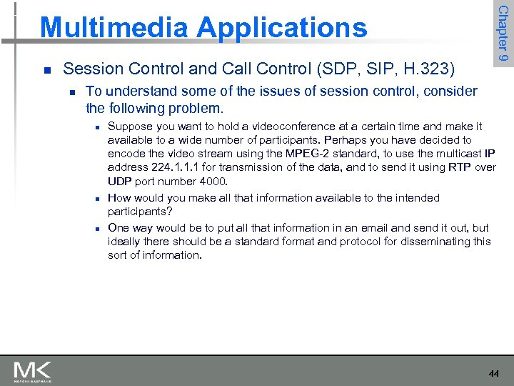 n Session Control and Call Control (SDP, SIP, H. 323) n Chapter 9 Multimedia