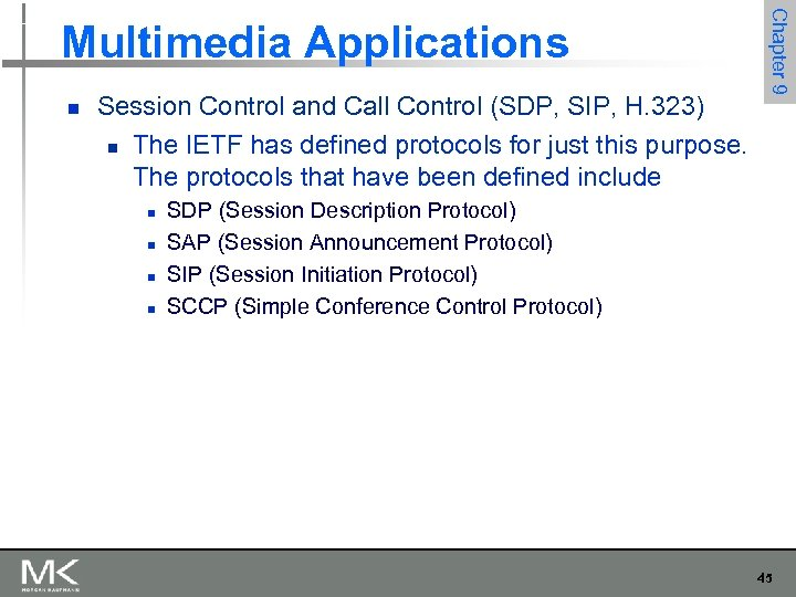 n Session Control and Call Control (SDP, SIP, H. 323) n The IETF has