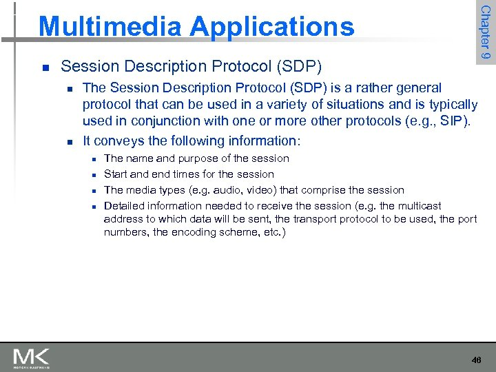 Chapter 9 Multimedia Applications n Session Description Protocol (SDP) n n The Session Description