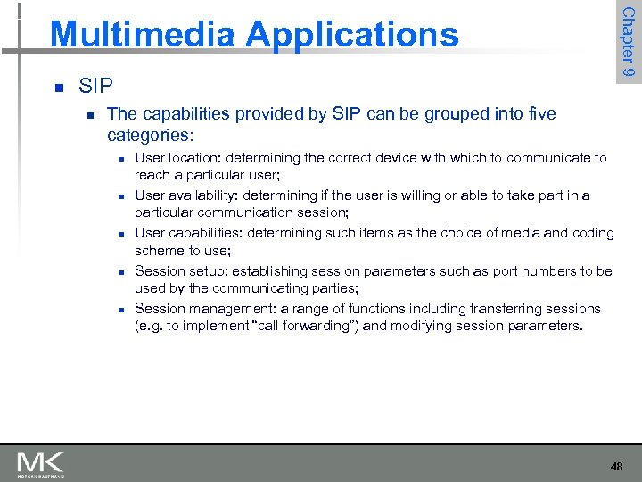 Chapter 9 Multimedia Applications n SIP n The capabilities provided by SIP can be