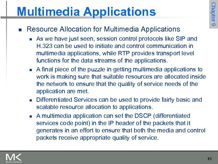 n Resource Allocation for Multimedia Applications n n Chapter 9 Multimedia Applications As we