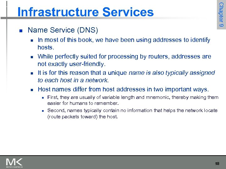 n Name Service (DNS) n n Chapter 9 Infrastructure Services In most of this