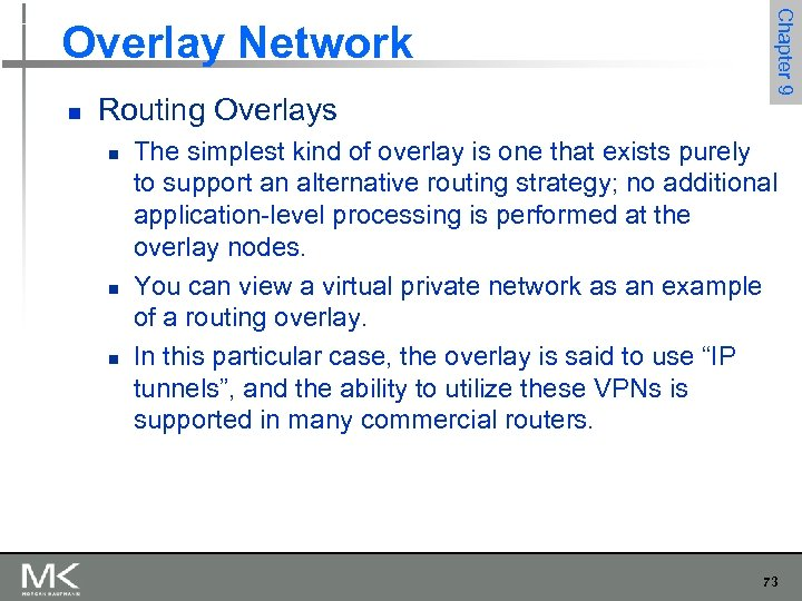 n Routing Overlays n n n Chapter 9 Overlay Network The simplest kind of