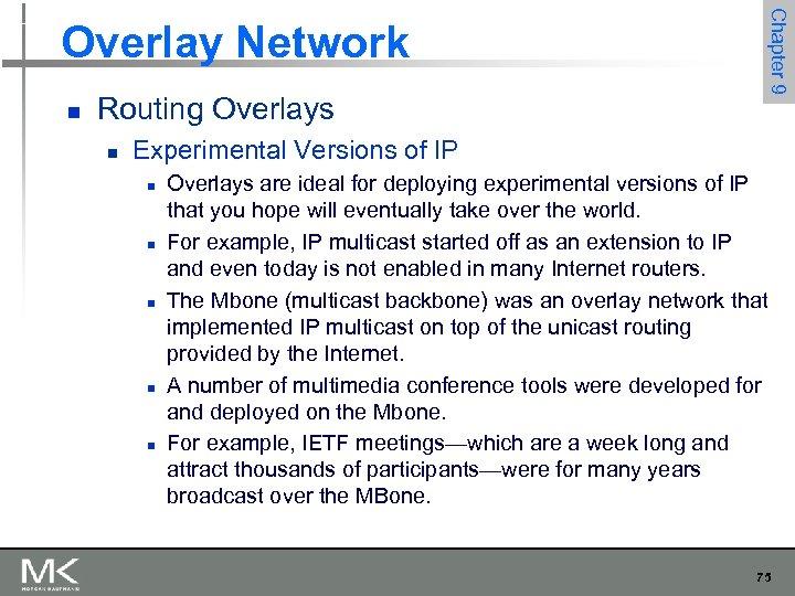 n Routing Overlays n Chapter 9 Overlay Network Experimental Versions of IP n n