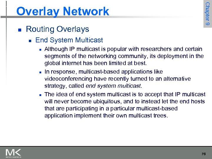n Routing Overlays n Chapter 9 Overlay Network End System Multicast n n n