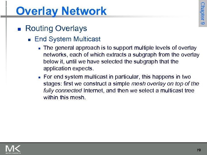 Chapter 9 Overlay Network n Routing Overlays n End System Multicast n n The