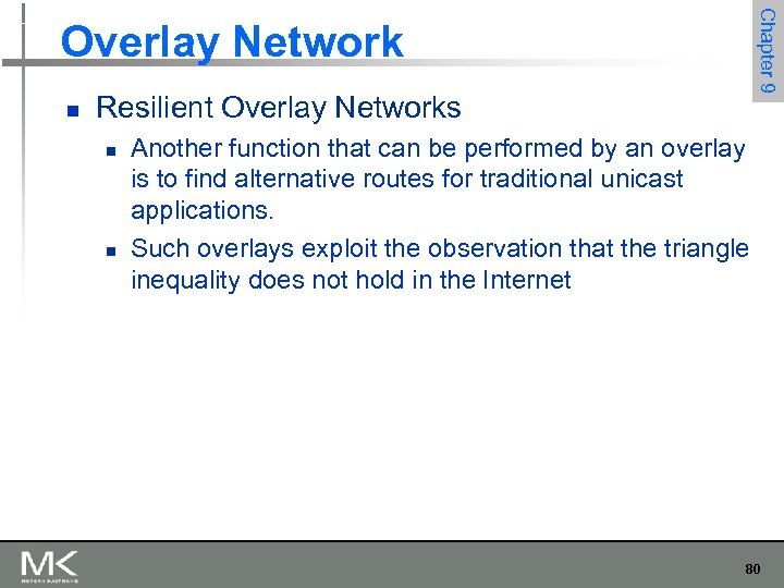 Chapter 9 Overlay Network n Resilient Overlay Networks n n Another function that can