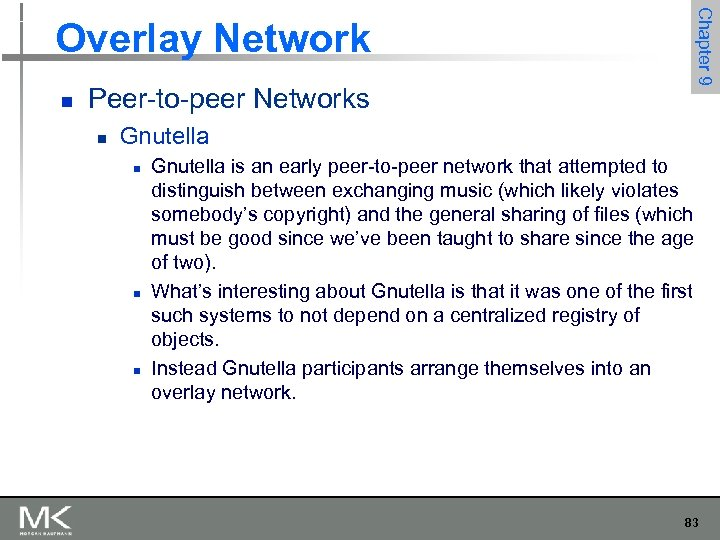 Chapter 9 Overlay Network n Peer-to-peer Networks n Gnutella n n n Gnutella is