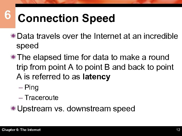 6 Connection Speed ïData travels over the Internet at an incredible speed ïThe elapsed
