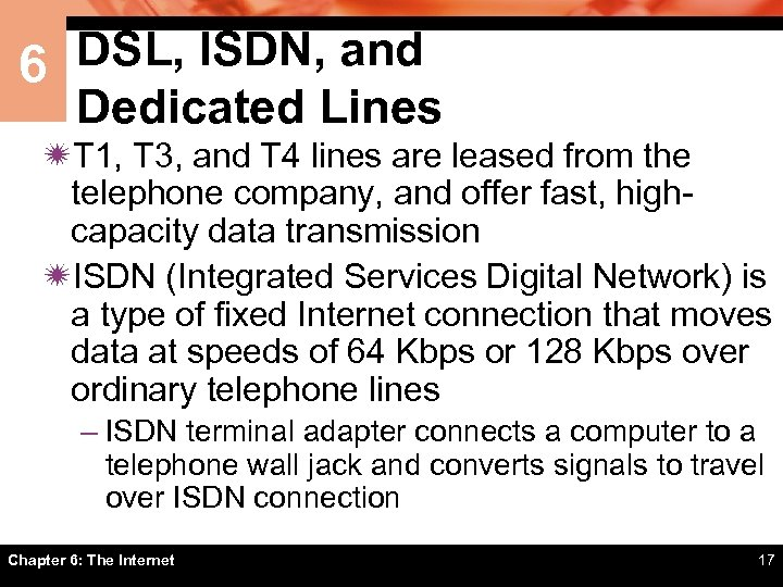 6 DSL, ISDN, and Dedicated Lines ïT 1, T 3, and T 4 lines