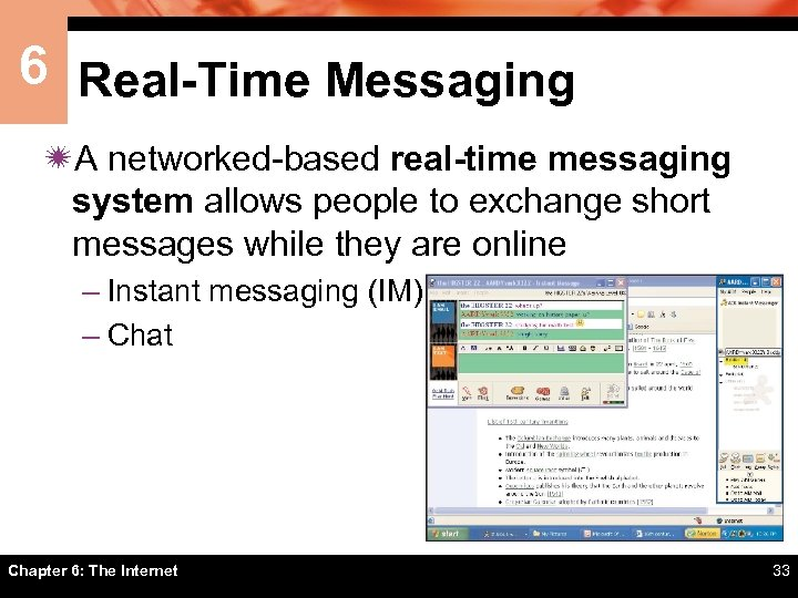 6 Real-Time Messaging ïA networked-based real-time messaging system allows people to exchange short messages