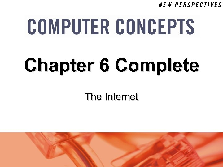 Chapter 6 Complete The Internet