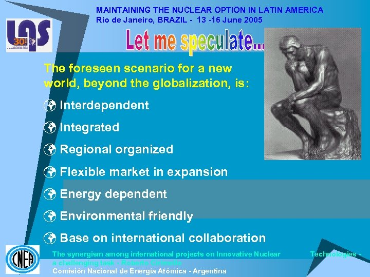 MAINTAINING THE NUCLEAR OPTION IN LATIN AMERICA Rio de Janeiro, BRAZIL - 13 -16