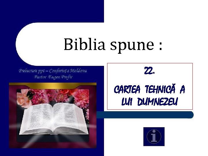 Biblia spune : 22. CARTEA TEHNICĂ A LUI DUMNEZEU