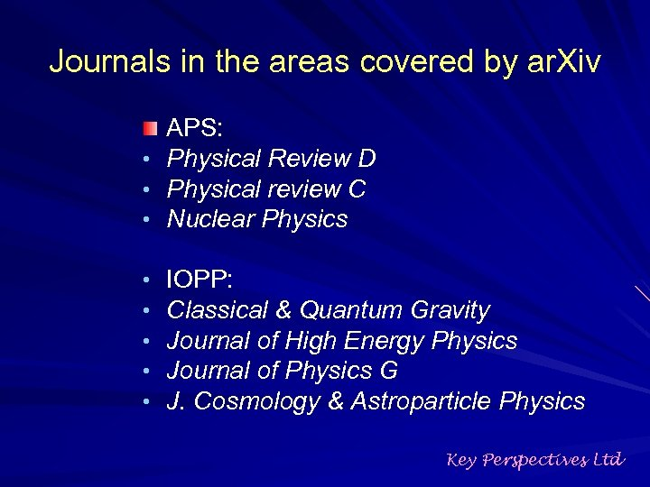 Journals in the areas covered by ar. Xiv APS: • Physical Review D •