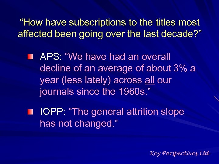 """""""How have subscriptions to the titles most affected been going over the last decade?"""