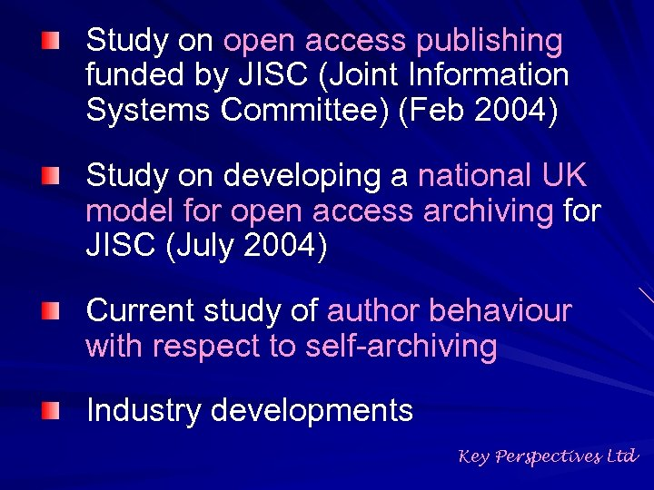 Study on open access publishing funded by JISC (Joint Information Systems Committee) (Feb 2004)
