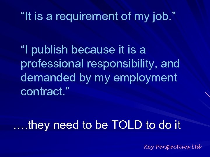 """""""It is a requirement of my job. """" """"I publish because it is a"""