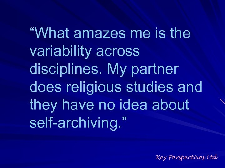 """""""What amazes me is the variability across disciplines. My partner does religious studies and"""