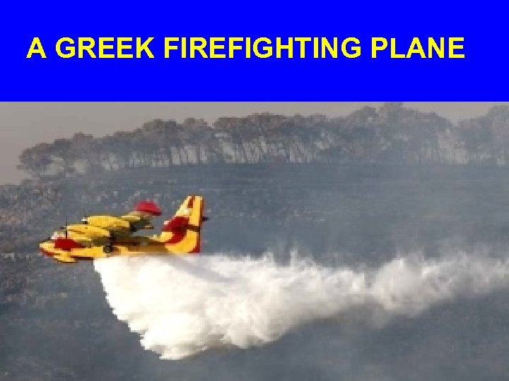 A GREEK FIREFIGHTING PLANE