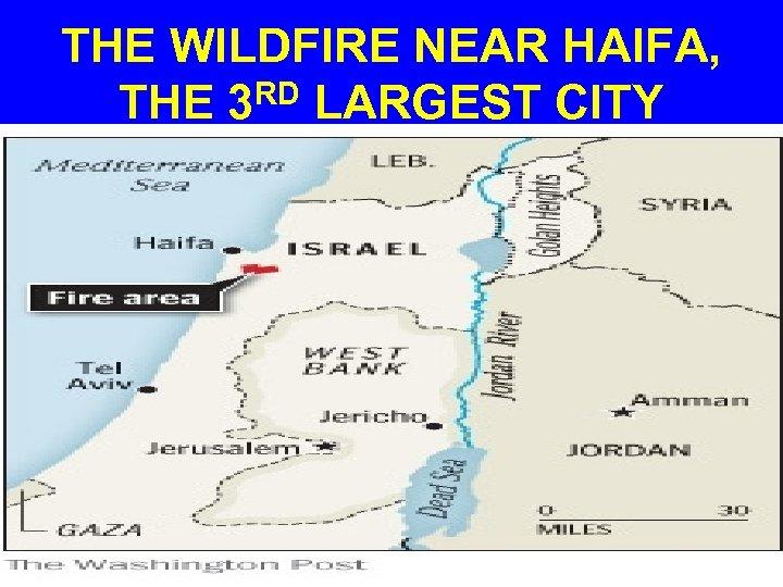 THE WILDFIRE NEAR HAIFA, THE 3 RD LARGEST CITY