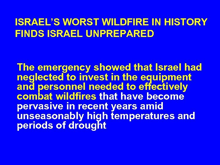 ISRAEL'S WORST WILDFIRE IN HISTORY FINDS ISRAEL UNPREPARED The emergency showed that Israel had