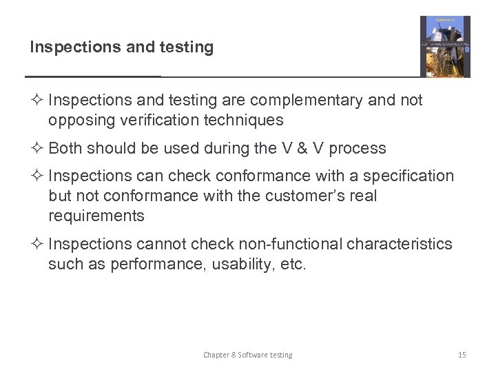 Inspections and testing ² Inspections and testing are complementary and not opposing verification techniques
