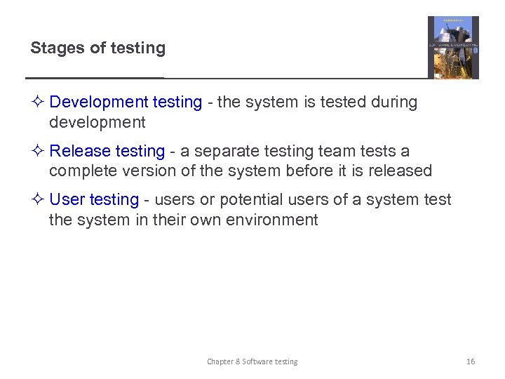 Stages of testing ² Development testing - the system is tested during development ²