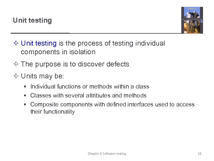 Unit testing ² Unit testing is the process of testing individual components in isolation