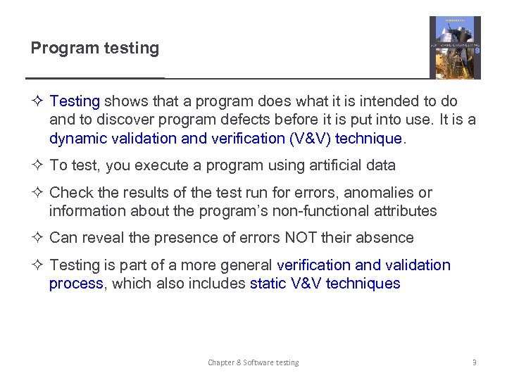 Program testing ² Testing shows that a program does what it is intended to