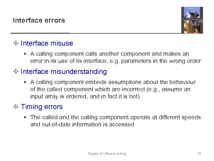 Interface errors ² Interface misuse § A calling component calls another component and makes