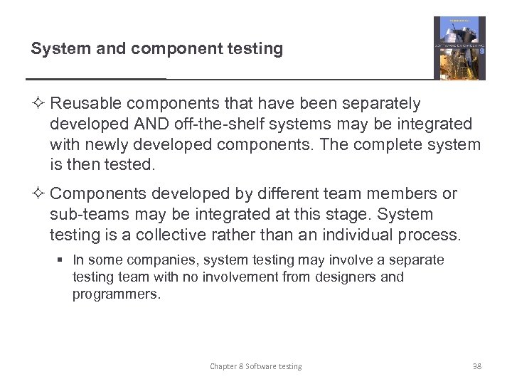 System and component testing ² Reusable components that have been separately developed AND off-the-shelf