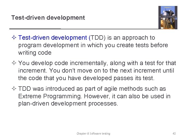 Test-driven development ² Test-driven development (TDD) is an approach to program development in which