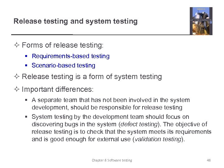 Release testing and system testing ² Forms of release testing: § Requirements-based testing §