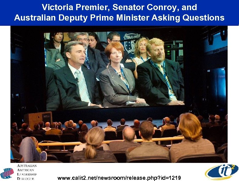Victoria Premier, Senator Conroy, and Australian Deputy Prime Minister Asking Questions www. calit 2.