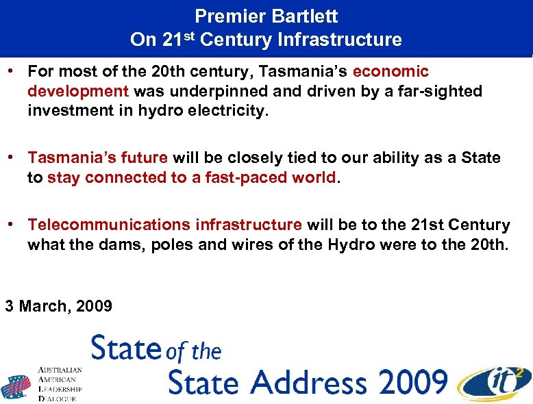 Premier Bartlett On 21 st Century Infrastructure • For most of the 20 th
