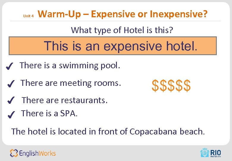 Unit 4 Warm-Up – Expensive or Inexpensive? What type of Hotel is this? This