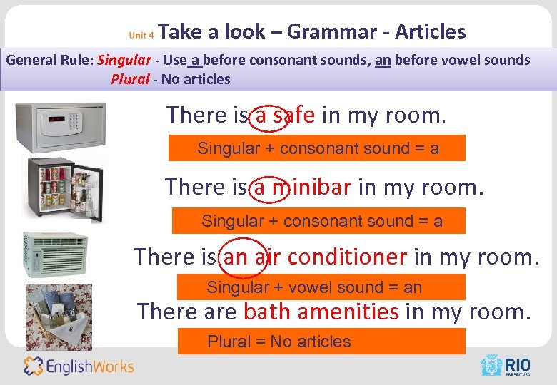 Take a look – Grammar - Articles General Rule: Singular - Use a before
