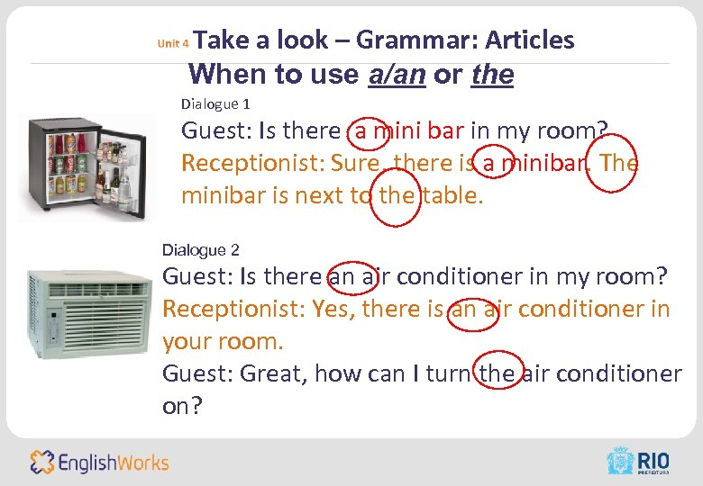 Take a look – Grammar: Articles When to use a/an or the Dialogue 1