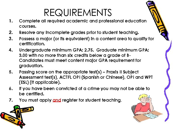 REQUIREMENTS 1. 2. 3. 4. 5. 6. 7. Complete all required academic and professional