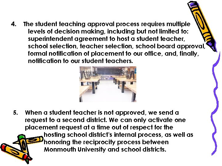 4. The student teaching approval process requires multiple levels of decision making, including but