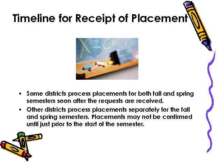 Timeline for Receipt of Placement • Some districts process placements for both fall and