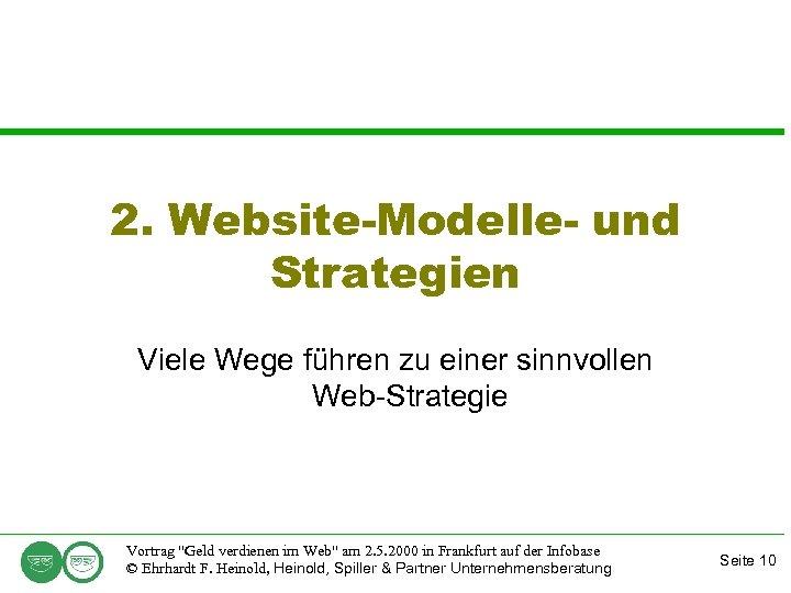 2. Website-Modelle- und Strategien Viele Wege führen zu einer sinnvollen Web-Strategie Vortrag