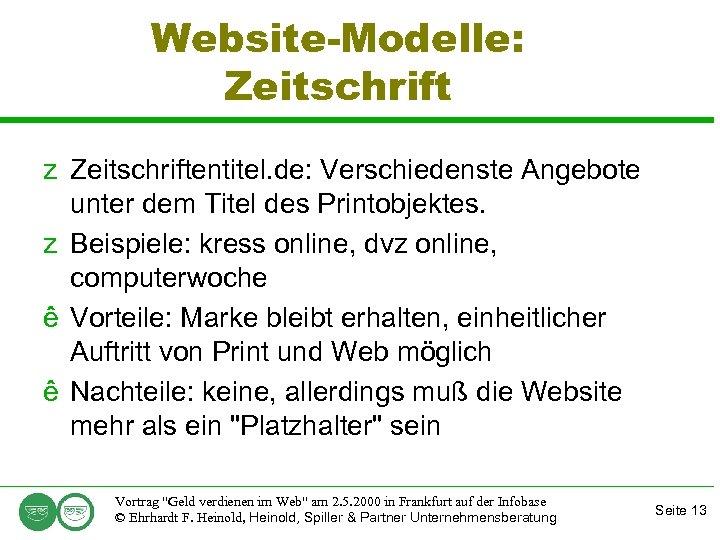 Website-Modelle: Zeitschrift z Zeitschriftentitel. de: Verschiedenste Angebote unter dem Titel des Printobjektes. z Beispiele: