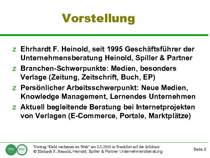 Vorstellung z Ehrhardt F. Heinold, seit 1995 Geschäftsführer der Unternehmensberatung Heinold, Spiller & Partner