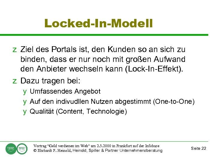 Locked-In-Modell z Ziel des Portals ist, den Kunden so an sich zu binden, dass