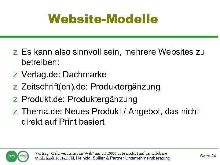 Website-Modelle z Es kann also sinnvoll sein, mehrere Websites zu betreiben: z Verlag. de: